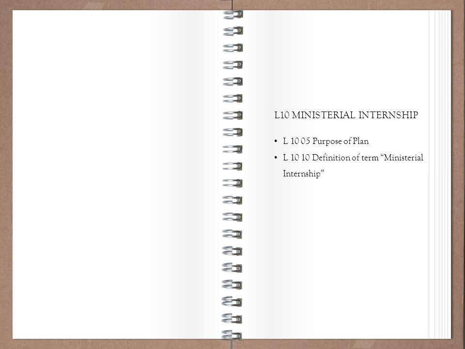 Working Policy 101 L10 MINISTERIAL INTERNSHIP L 10 05 Purpose of Plan L 10 10 Definition of term Ministerial Internship