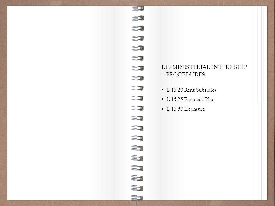Working Policy 101 L15 MINISTERIAL INTERNSHIP – PROCEDURES L 15 20 Rent Subsidies L 15 25 Financial Plan L 15 30 Licensure