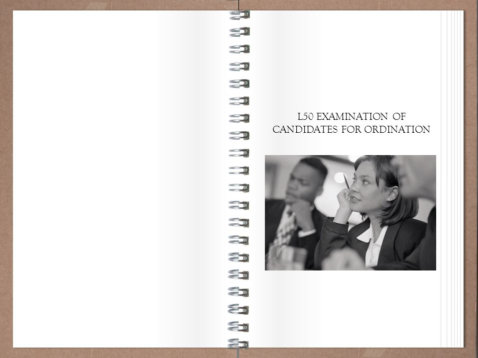 Working Policy 101 L50 EXAMINATION OF CANDIDATES FOR ORDINATION