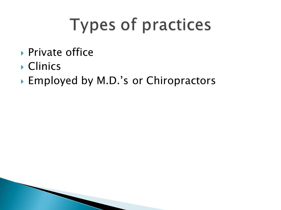  Private office  Clinics  Employed by M.D.'s or Chiropractors