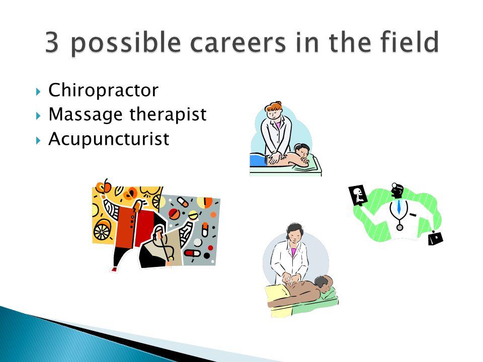  Chiropractor  Massage therapist  Acupuncturist