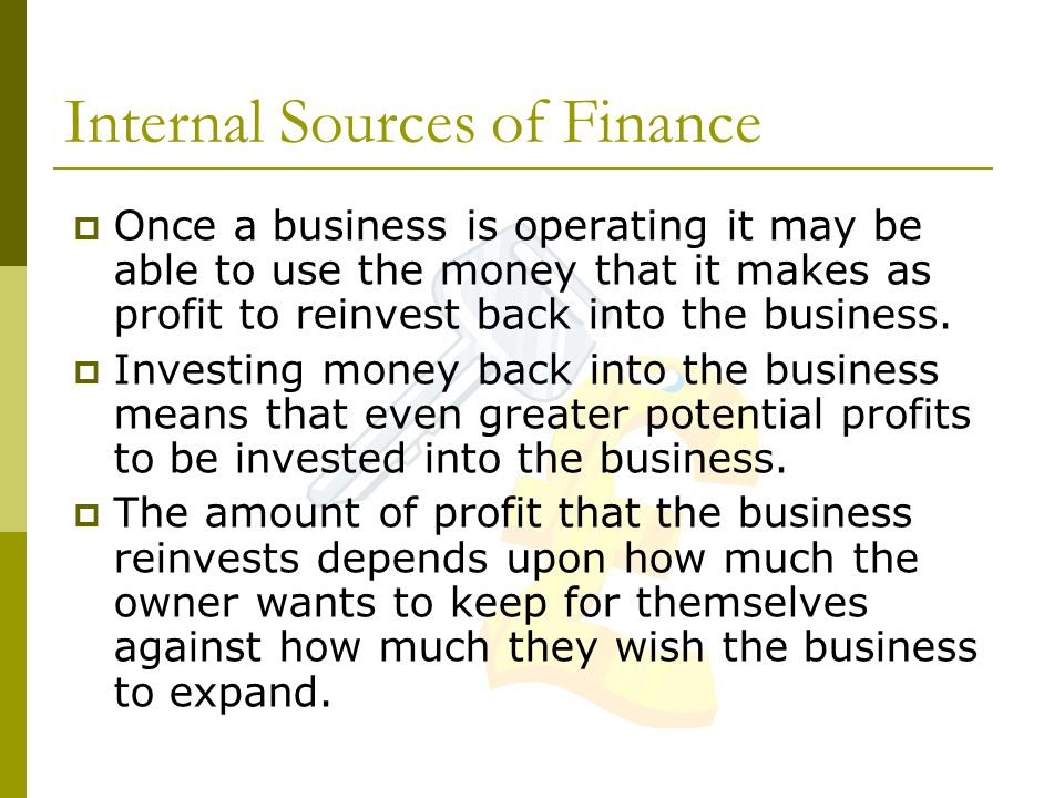 External Sources of Finance  There are a number of different external sources of finance that can be used by the business.