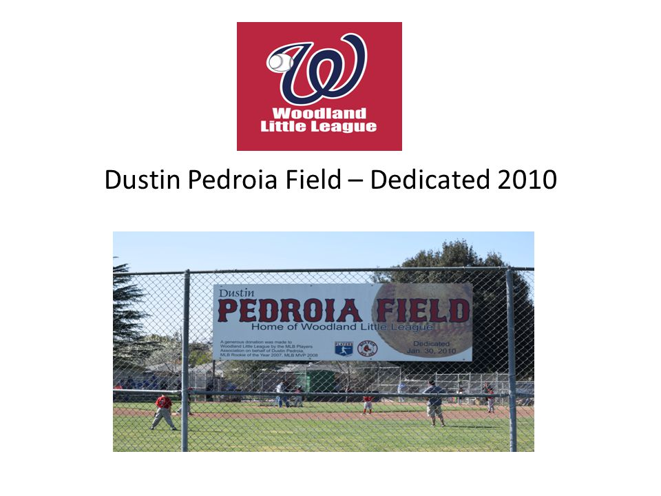 Dustin Pedroia Field – Dedicated 2010