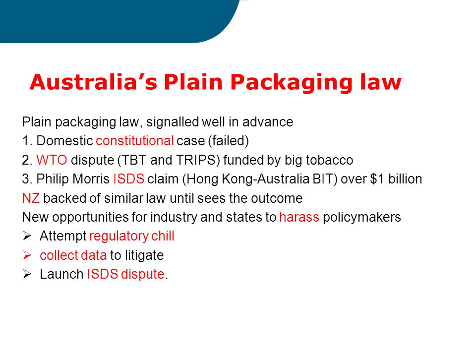 Australia's Plain Packaging law Plain packaging law, signalled well in advance 1.