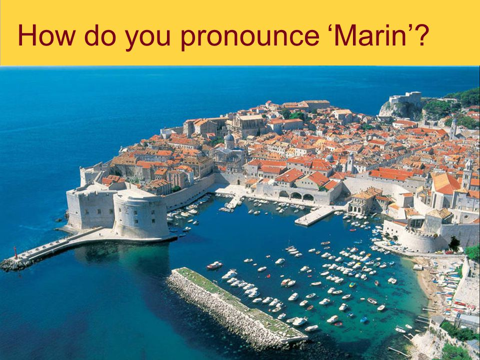 How do you pronounce 'Marin'?