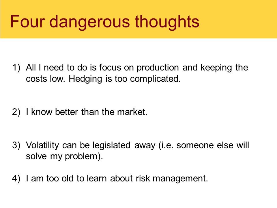 Four dangerous thoughts 1)All I need to do is focus on production and keeping the costs low.