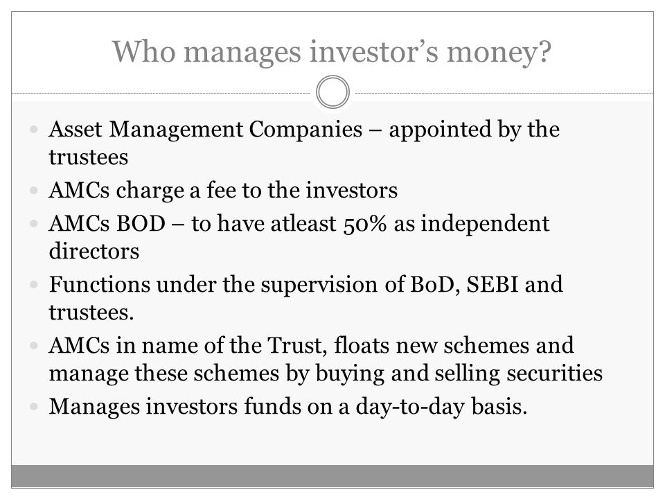 Who manages investor's money.