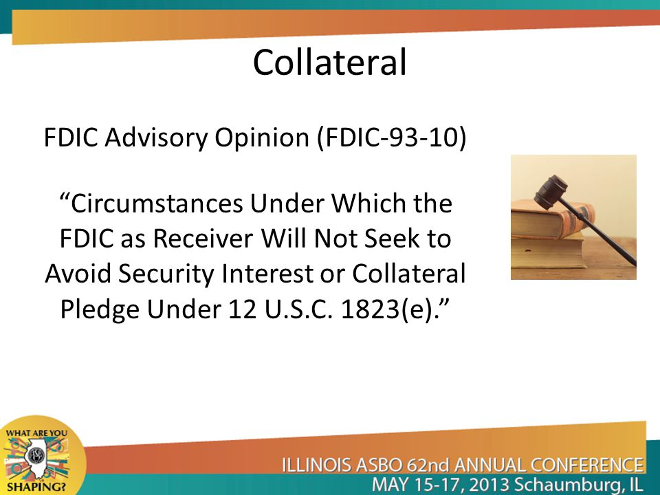Collateral FDIC Advisory Opinion (FDIC-93-10) Circumstances Under Which the FDIC as Receiver Will Not Seek to Avoid Security Interest or Collateral Pledge Under 12 U.S.C.