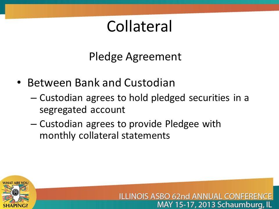Collateral Pledge Agreement Between Bank and Custodian – Custodian agrees to hold pledged securities in a segregated account – Custodian agrees to provide Pledgee with monthly collateral statements