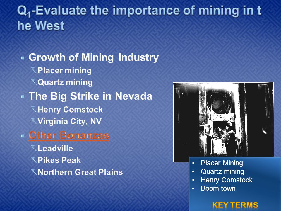 Placer Mining Quartz mining Henry Comstock Boom town Placer Mining Quartz mining Henry Comstock Boom town