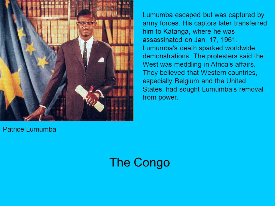 Patrice Lumumba Lumumba escaped but was captured by army forces.