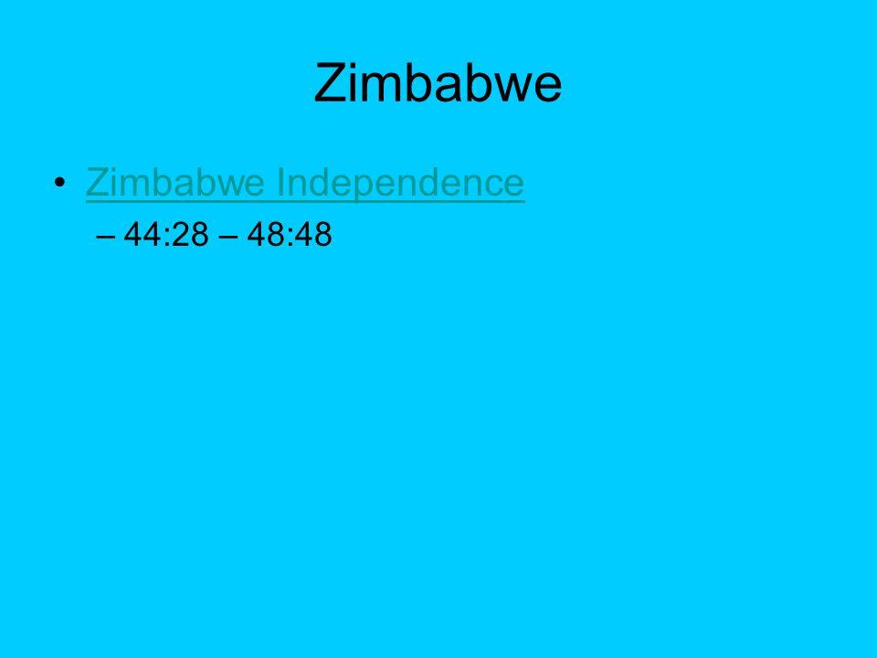 Zimbabwe Zimbabwe Independence –44:28 – 48:48