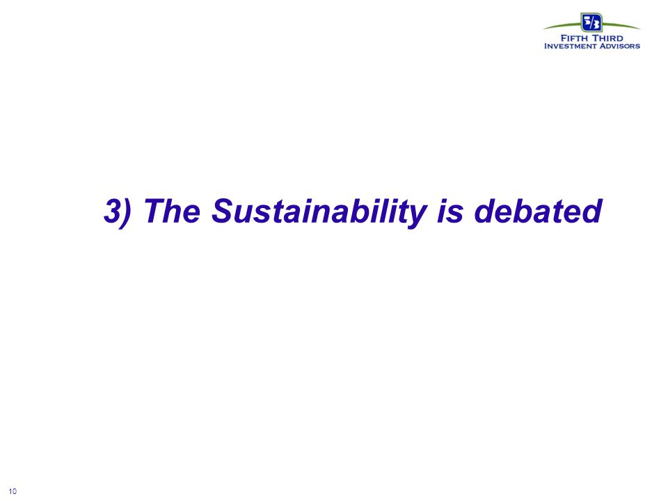 10 3) The Sustainability is debated