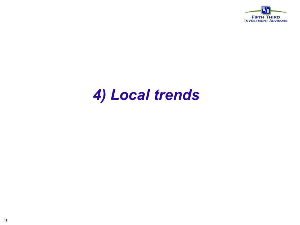 15 4) Local trends