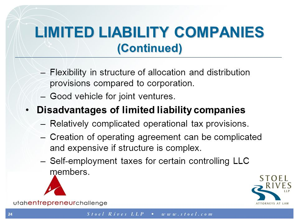 24 LIMITED LIABILITY COMPANIES (Continued) –Flexibility in structure of allocation and distribution provisions compared to corporation.