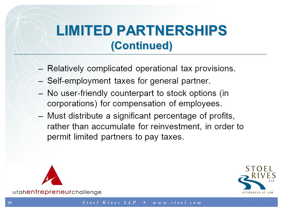 31 LIMITED PARTNERSHIPS (Continued) –Relatively complicated operational tax provisions.