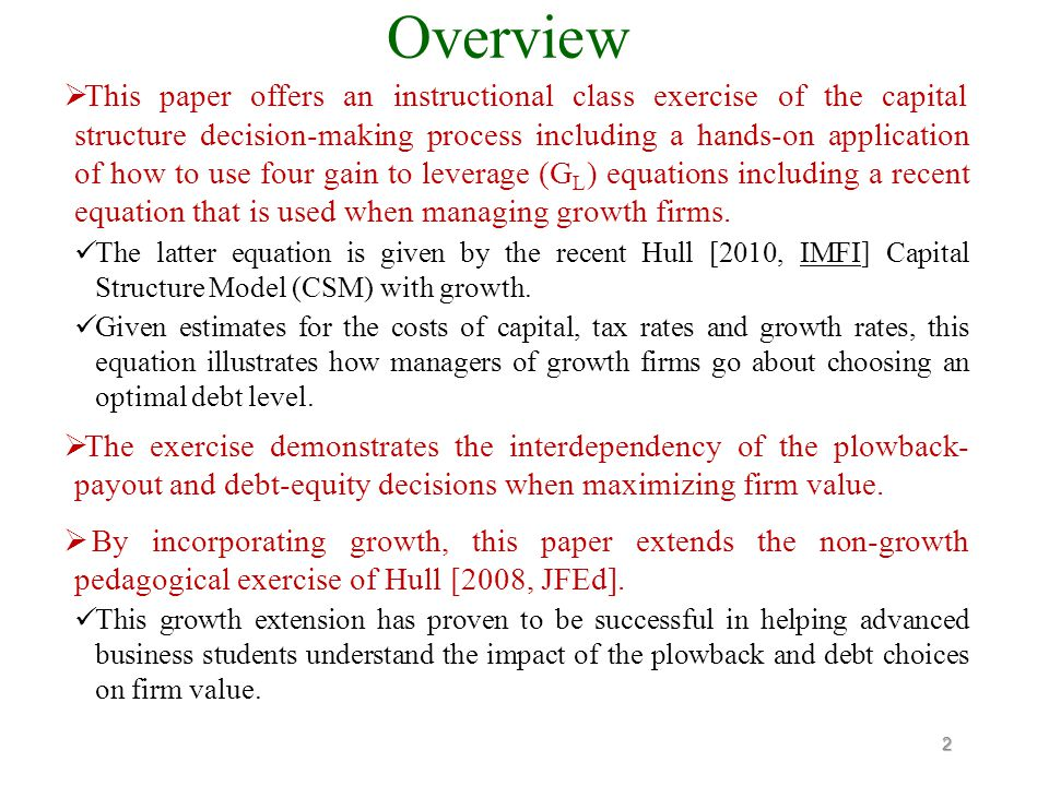 Capital Structure Decision-Making with Growth: An Instructional Class Exercise Professor Robert M.