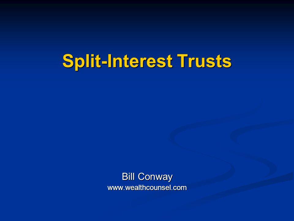 Split-Interest Trusts Bill Conway www.wealthcounsel.com
