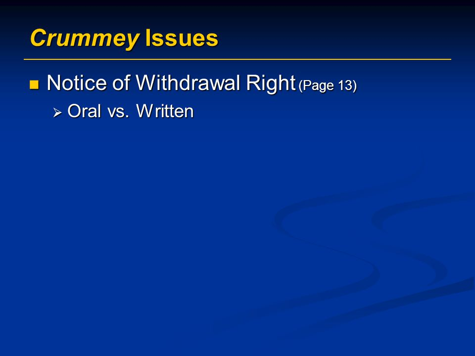 Crummey Issues Notice of Withdrawal Right (Page 13) Notice of Withdrawal Right (Page 13)  Oral vs.