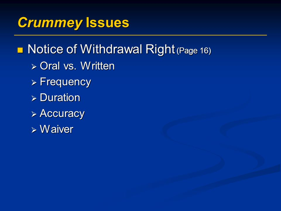 Crummey Issues Notice of Withdrawal Right (Page 16) Notice of Withdrawal Right (Page 16)  Oral vs.