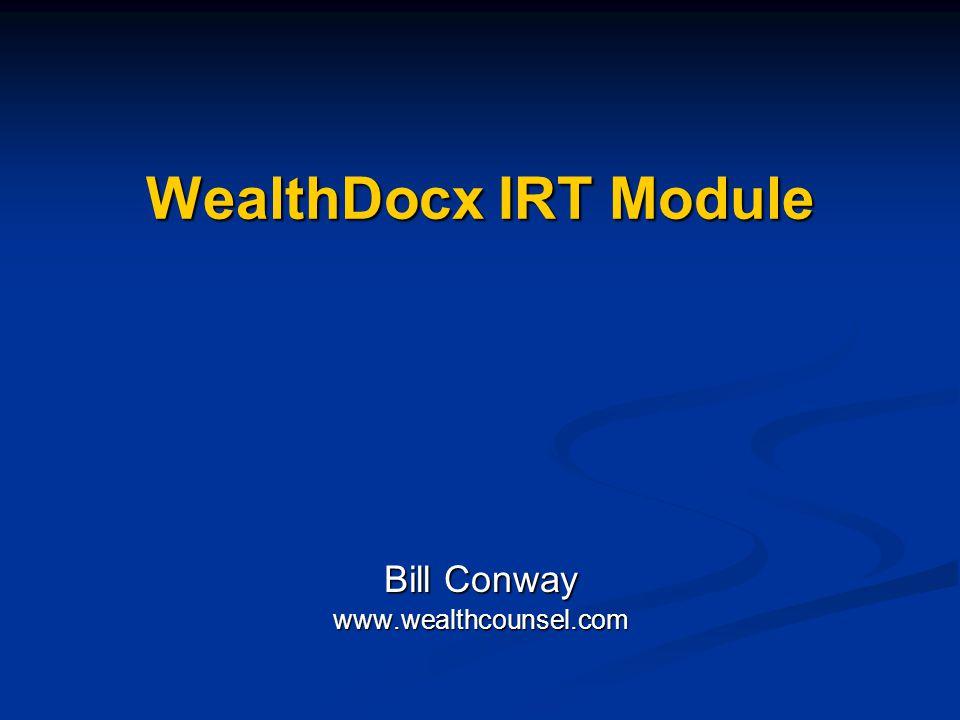 WealthDocx IRT Module Bill Conway www.wealthcounsel.com