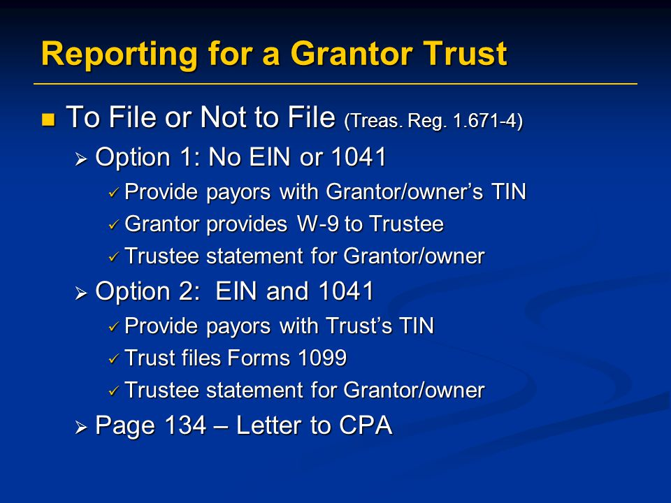 Reporting for a Grantor Trust To File or Not to File (Treas.