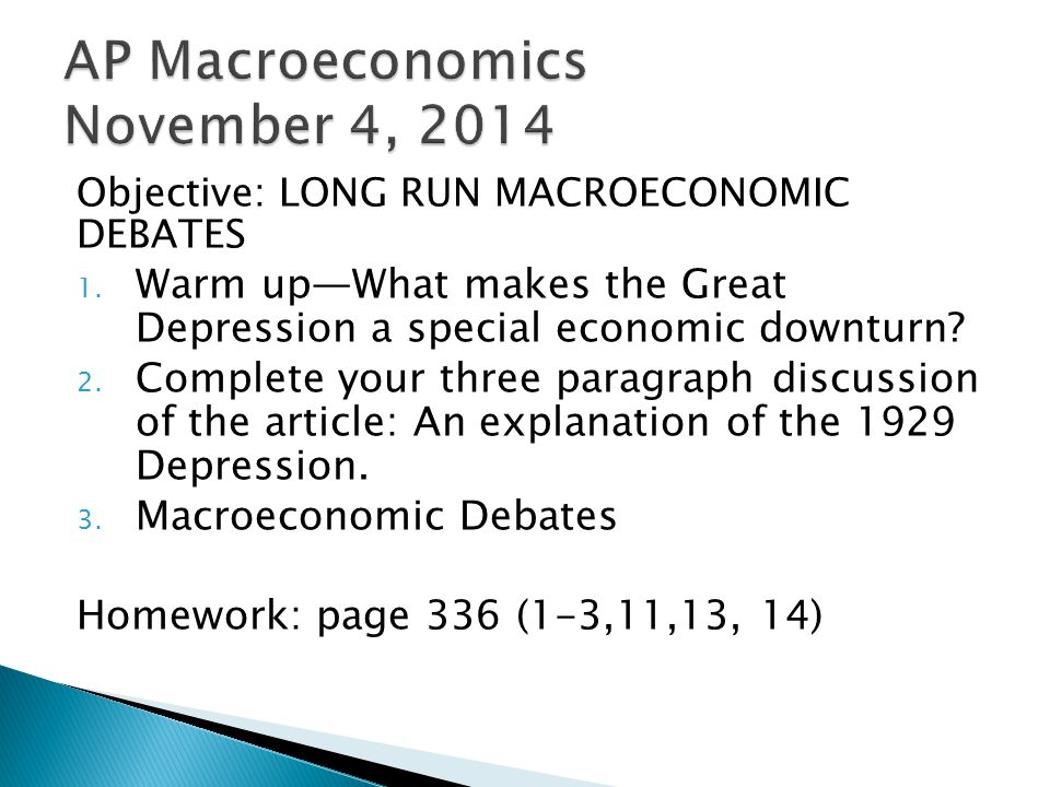 Objective: LONG RUN MACROECONOMIC DEBATES 1.