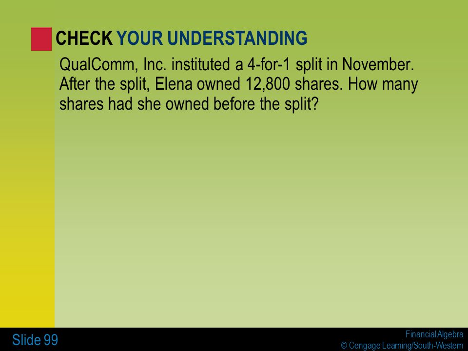 Financial Algebra © Cengage Learning/South-Western Slide 99 QualComm, Inc.