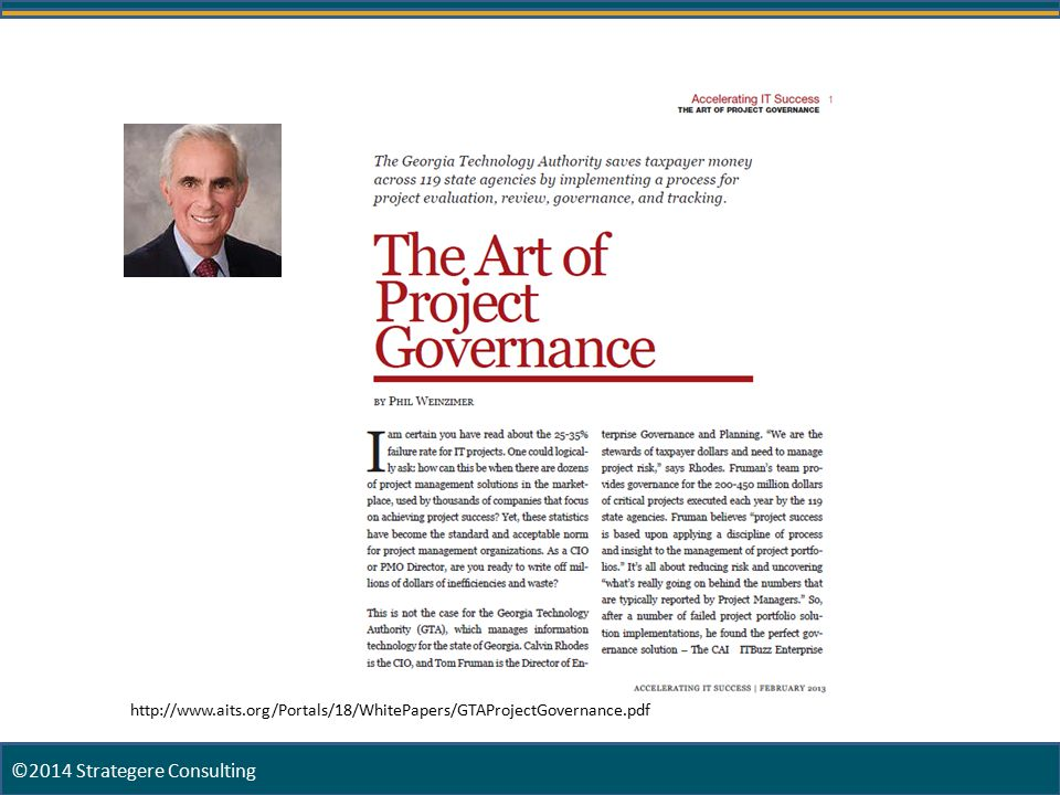 10 http://www.aits.org/Portals/18/WhitePapers/GTAProjectGovernance.pdf ©2014 Strategere Consulting