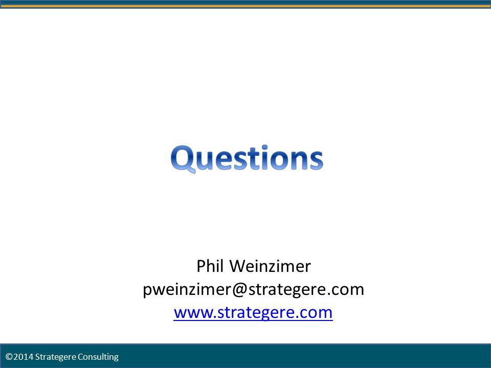 Phil Weinzimer pweinzimer@strategere.com www.strategere.com ©2014 Strategere Consulting