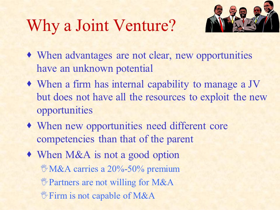 Why a Joint Venture.