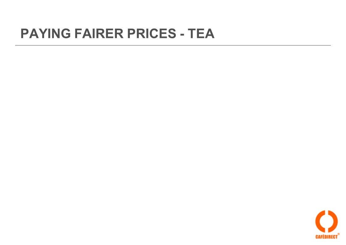 PAYING FAIRER PRICES - TEA