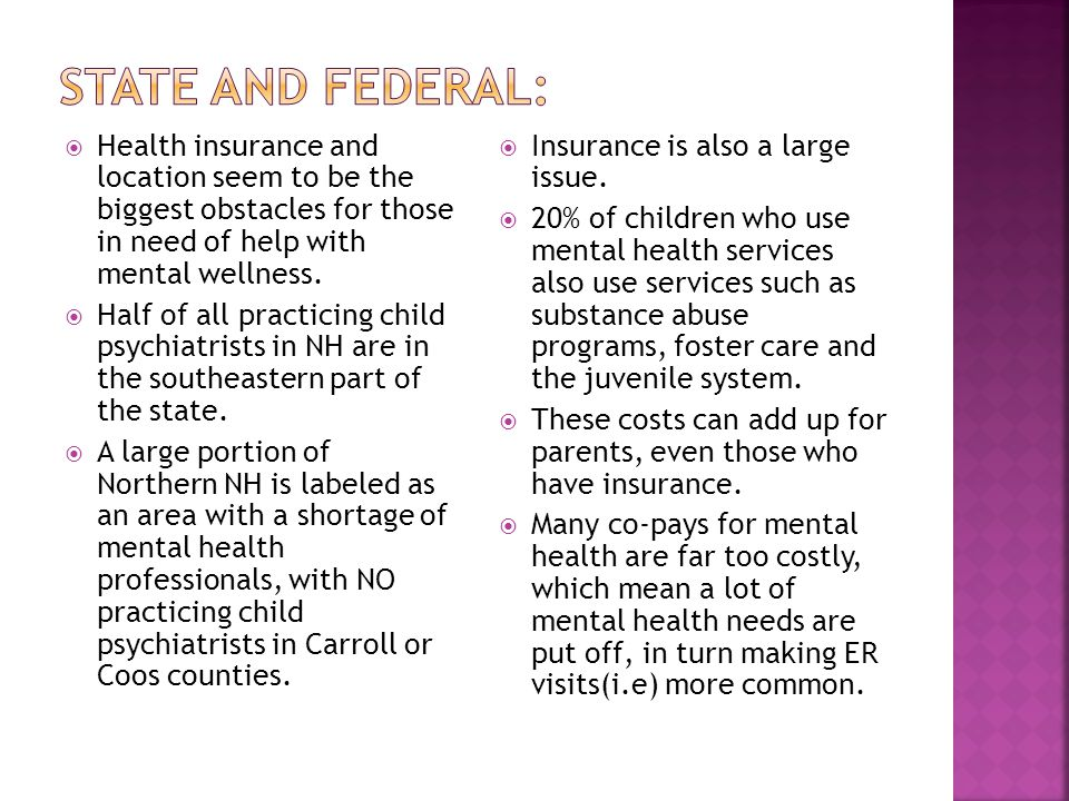  Health insurance and location seem to be the biggest obstacles for those in need of help with mental wellness.