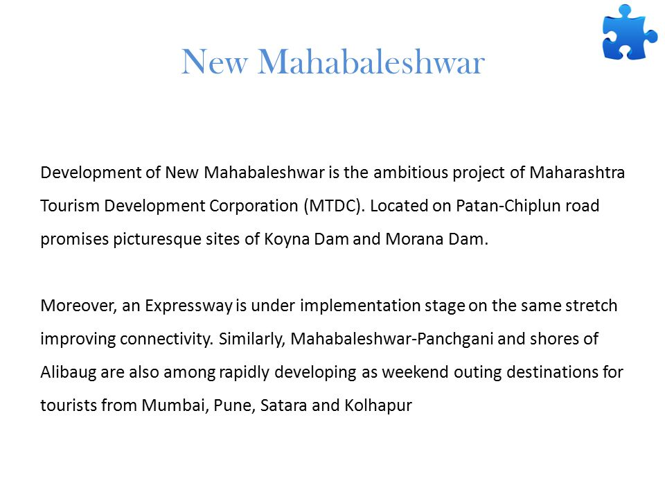 New Mahabaleshwar Development of New Mahabaleshwar is the ambitious project of Maharashtra Tourism Development Corporation (MTDC).