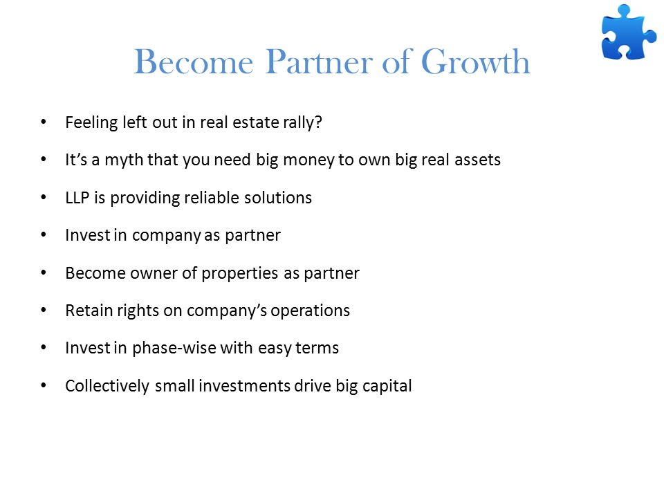 Become Partner of Growth Feeling left out in real estate rally.