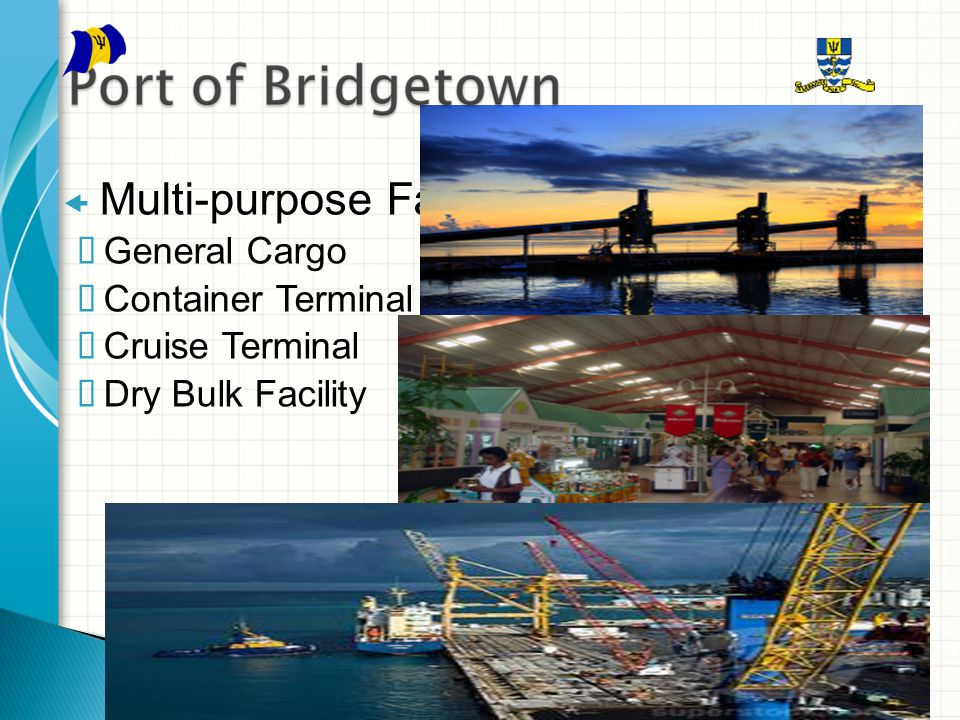  Multi-purpose Facility  General Cargo  Container Terminal  Cruise Terminal  Dry Bulk Facility