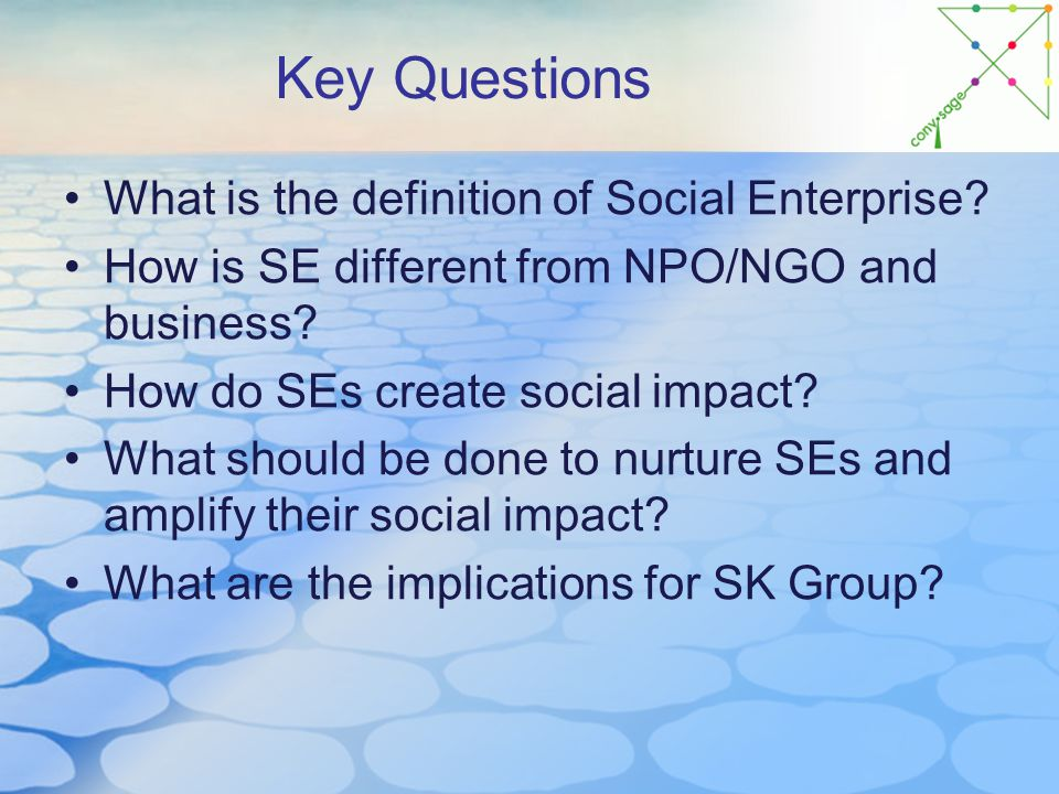 Key Questions What is the definition of Social Enterprise.