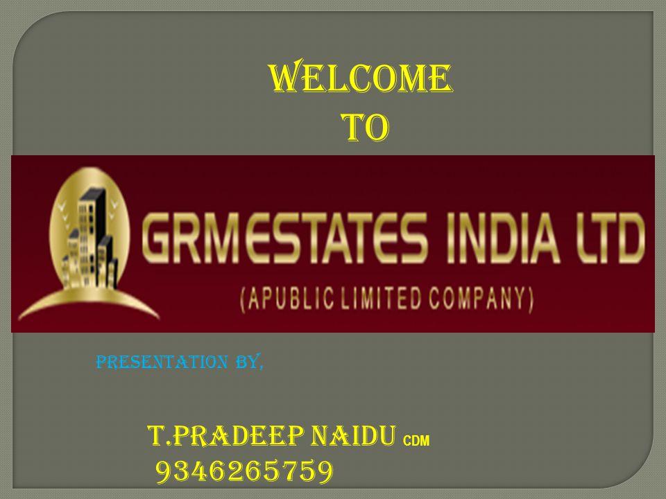 WELCOME TO PRESENTATION BY, T.PRADEEP NAIDU CDM 9346265759