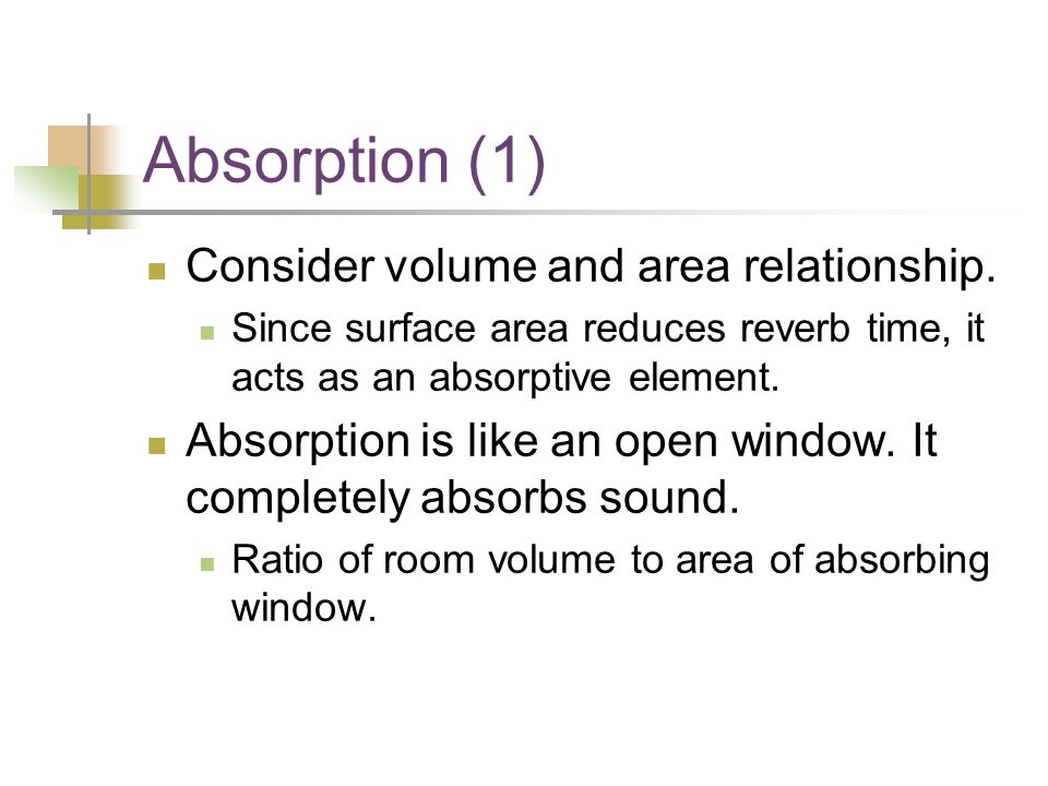 Absorption (1) Consider volume and area relationship.