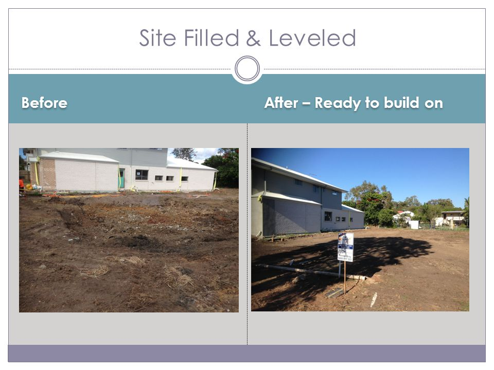 Before After – Ready to build on Site Filled & Leveled