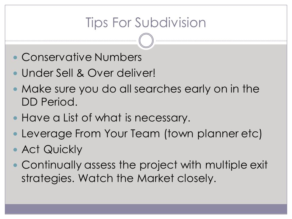 Tips For Subdivision Conservative Numbers Under Sell & Over deliver.