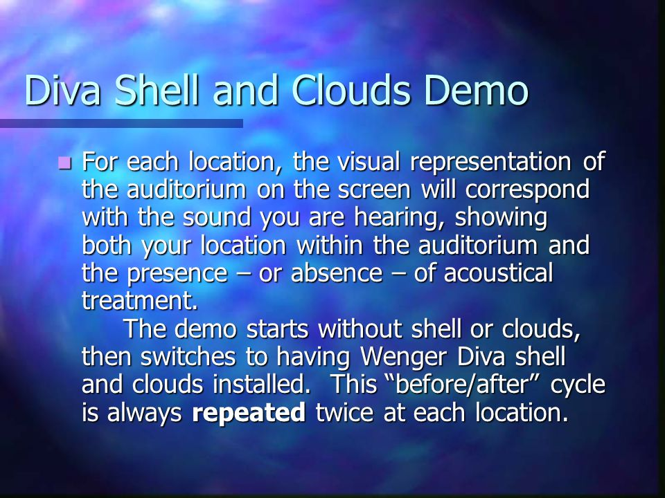 Diva Shell and Clouds Demo The musical selection is 30 seconds long (a cappella choral selection of 'Almighty and Everlasting God').