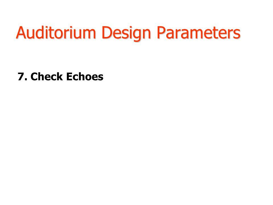 Auditorium Design Parameters 7. Check Echoes