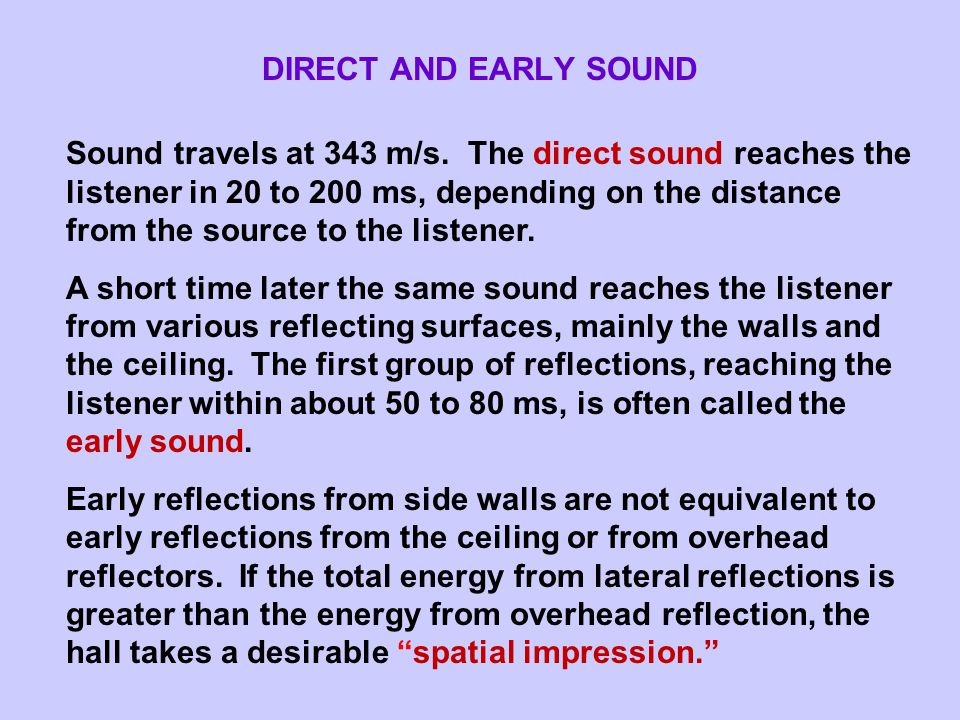DIRECT AND EARLY SOUND Sound travels at 343 m/s.