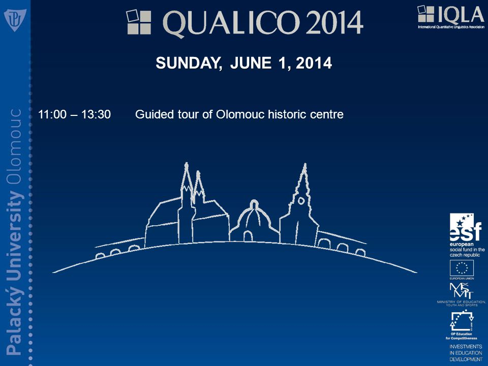 11:00 – 13:30Guided tour of Olomouc historic centre SUNDAY, JUNE 1, 2014