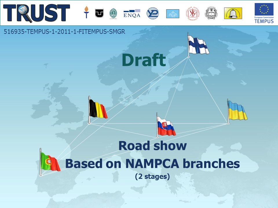 516935-TEMPUS-1-2011-1-FITEMPUS-SMGR Towards Trust in Quality Assurance Systems , 2011-2014 1 st stage Educational seminar (February 2014): - Presentation of the project; - Training/educational seminar (based on results of studied EU experience in QA of HE; -Discussions http://www.dakkkim.edu.ua/