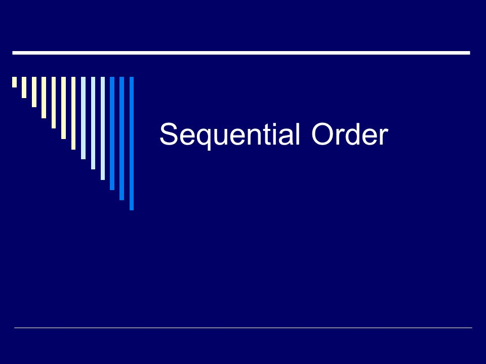 Sequential Order