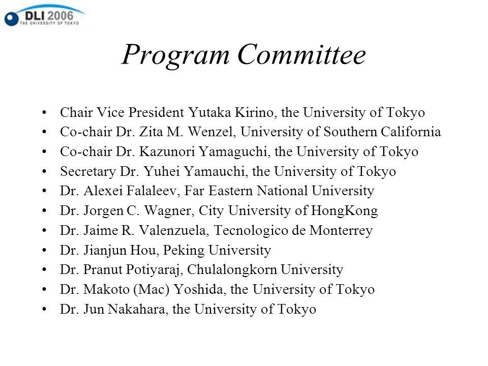 Program Committee Chair Vice President Yutaka Kirino, the University of Tokyo Co-chair Dr.