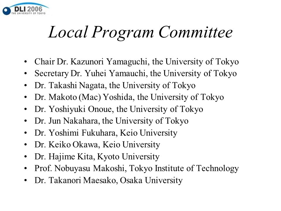 Organizing Committee (the University of Tokyo) Chair Vice President Motoo Furura Co-chair Dr.