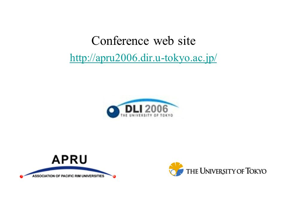 Conference web site http://apru2006.dir.u-tokyo.ac.jp/